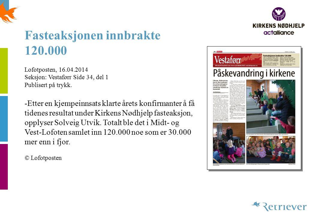 Konfirmanter samlet inn 226.000 Porsgrunns Dagblad, 10.04.2014 Seksjon: GENERAL Side 7, del 1 Publisert på trykk.