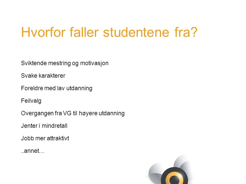 Hvorfor faller studentene fra.