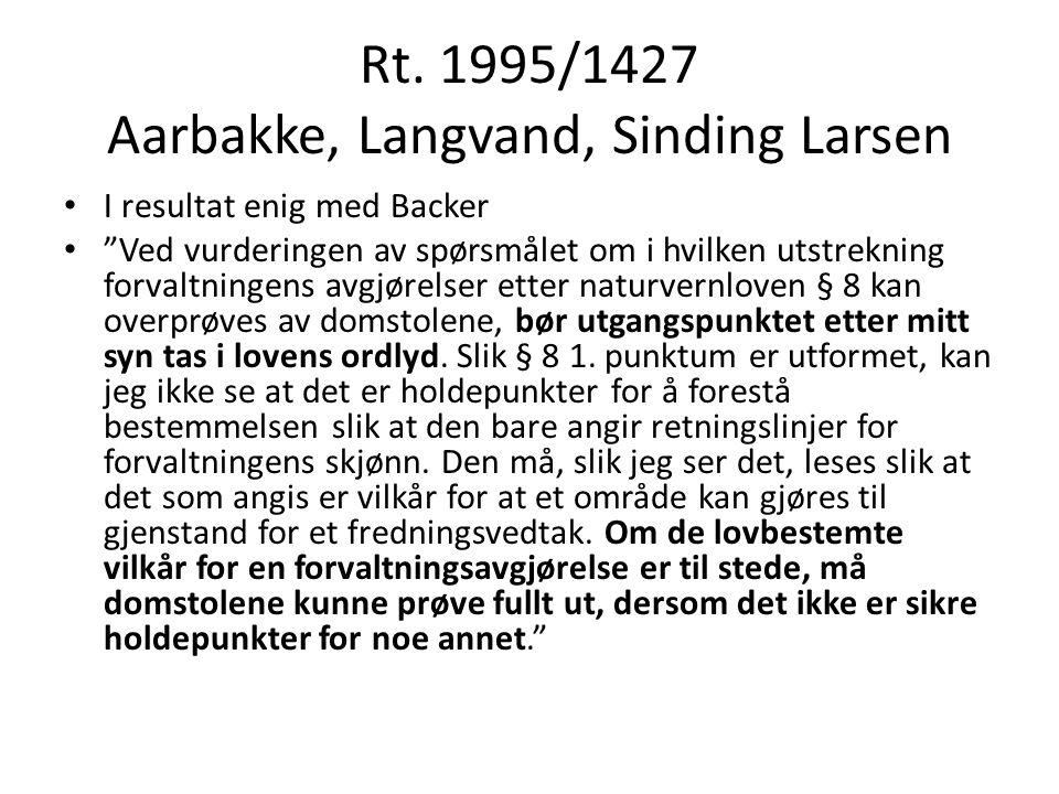 """Rt. 1995/1427 Aarbakke, Langvand, Sinding Larsen I resultat enig med Backer """"Ved vurderingen av spørsmålet om i hvilken utstrekning forvaltningens avg"""