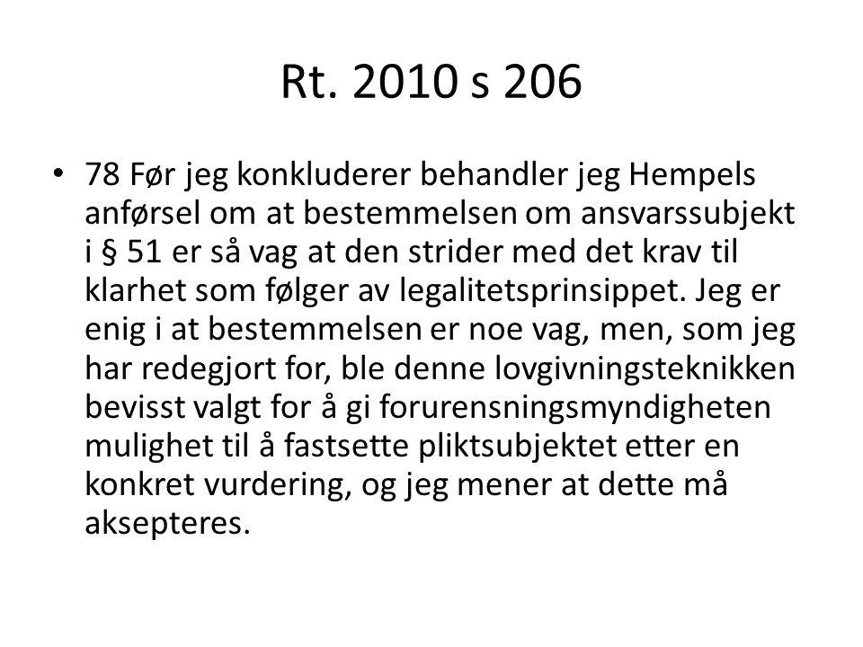 Rt. 2010 s 206 78 Før jeg konkluderer behandler jeg Hempels anførsel om at bestemmelsen om ansvarssubjekt i § 51 er så vag at den strider med det krav