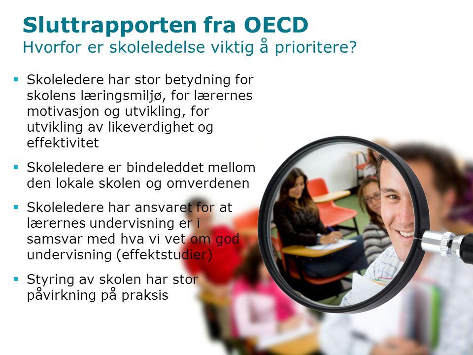 Sluttrapporten fra OECD Hvorfor er skoleledelse viktig å prioritere.
