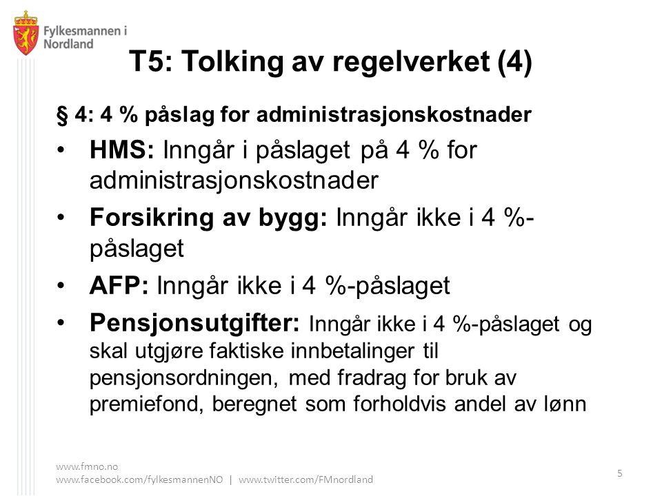 T5: Tolking av regelverket (4) § 4: 4 % påslag for administrasjonskostnader HMS: Inngår i påslaget på 4 % for administrasjonskostnader Forsikring av b
