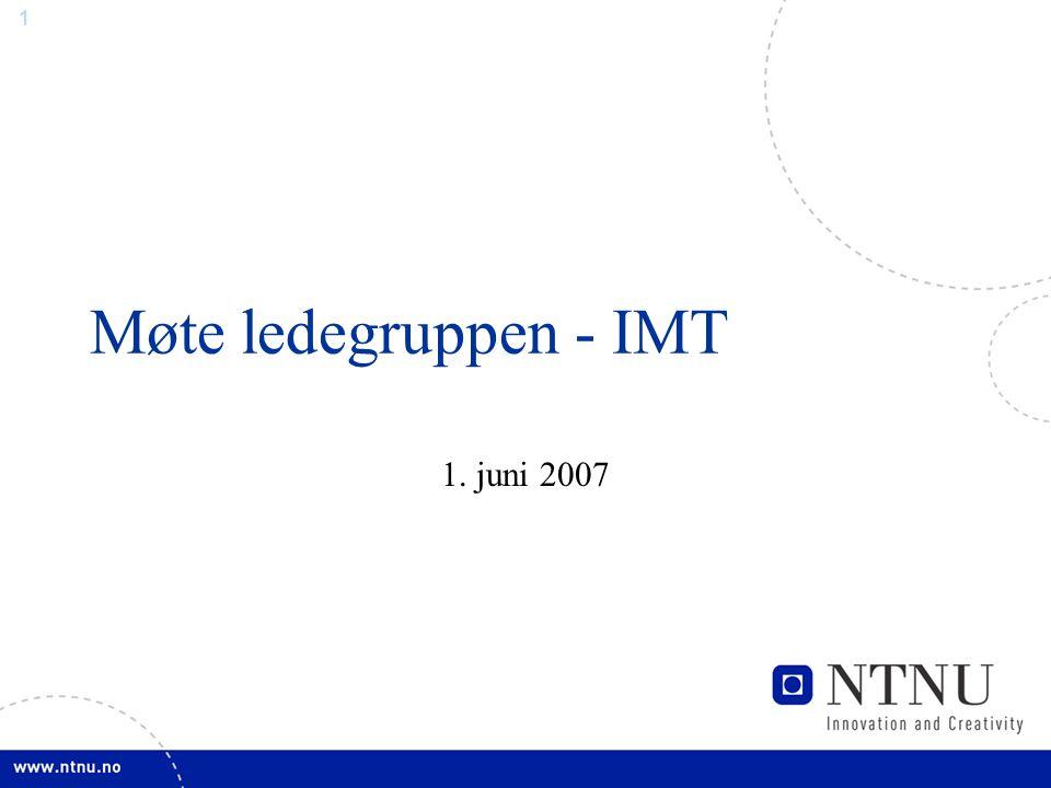 1 Møte ledegruppen - IMT 1. juni 2007