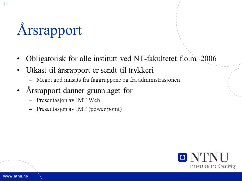 11 Årsrapport Obligatorisk for alle institutt ved NT-fakultetet f.o.m.