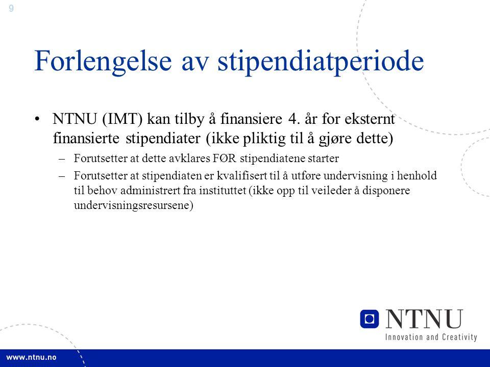 9 Forlengelse av stipendiatperiode NTNU (IMT) kan tilby å finansiere 4.