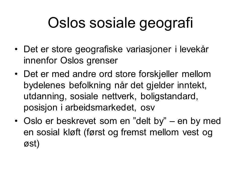 Oslos sosiale geografi Det er store geografiske variasjoner i levekår innenfor Oslos grenser Det er med andre ord store forskjeller mellom bydelenes b