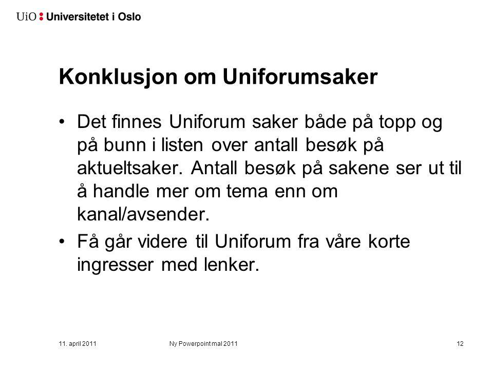 Konklusjon om Uniforumsaker Det finnes Uniforum saker både på topp og på bunn i listen over antall besøk på aktueltsaker. Antall besøk på sakene ser u
