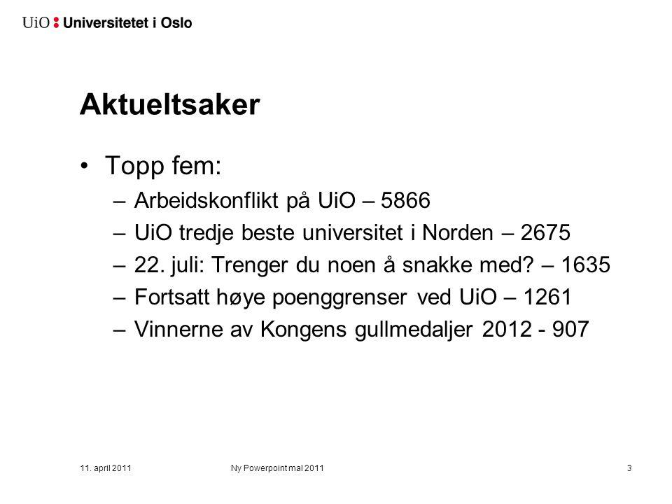 Aktueltsaker Topp fem: –Arbeidskonflikt på UiO – 5866 –UiO tredje beste universitet i Norden – 2675 –22. juli: Trenger du noen å snakke med? – 1635 –F