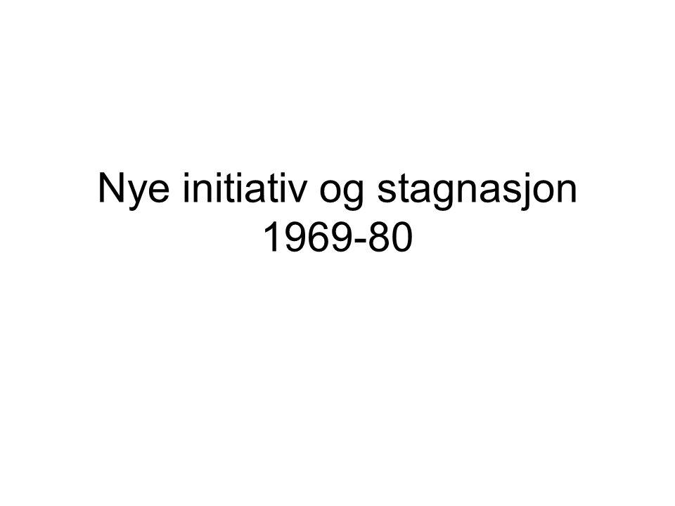 Nye initiativ og stagnasjon 1969-80