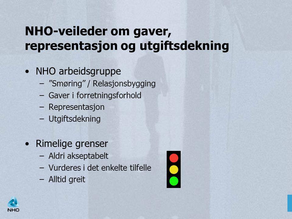 """NHO-veileder om gaver, representasjon og utgiftsdekning NHO arbeidsgruppe –""""Smøring"""" / Relasjonsbygging –Gaver i forretningsforhold –Representasjon –U"""