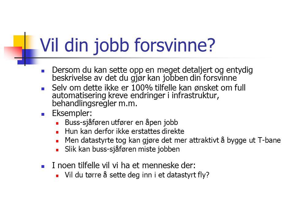 Vil din jobb forsvinne.