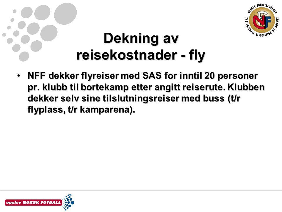 Dekning av reisekostnader - fly NFF dekker flyreiser med SAS for inntil 20 personer pr.