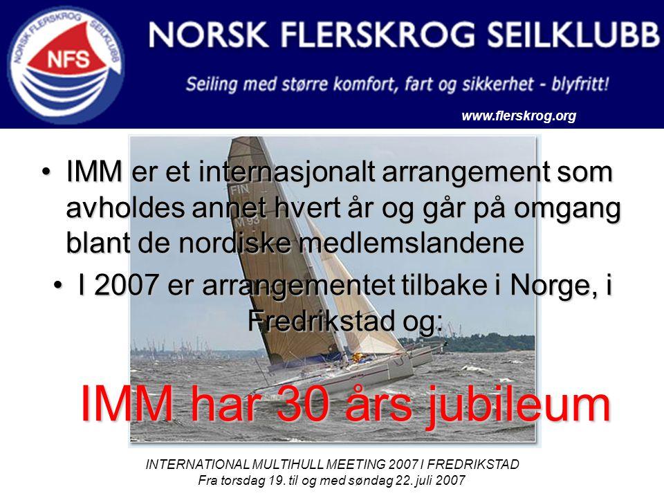 www.flerskrog.org INTERNATIONAL MULTIHULL MEETING 2007 I FREDRIKSTAD Fra torsdag 19. til og med søndag 22. juli 2007 IMM er et internasjonalt arrangem