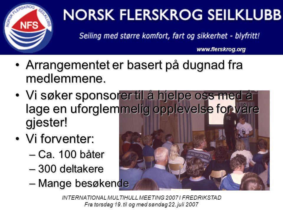 www.flerskrog.org INTERNATIONAL MULTIHULL MEETING 2007 I FREDRIKSTAD Fra torsdag 19. til og med søndag 22. juli 2007 Arrangementet er basert på dugnad