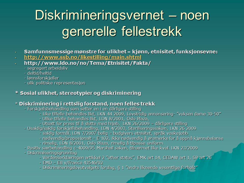 Direkte og indirekte diskriminering  Direkte diskriminering Handling som har som formål eller virkning at noen på grunn av et eller flere diskrimineringsgrunnlag blir behandlet dårligere enn andre i en tilsvarende situasjon (Diskrimineringslovutvalget s.42) Likestillingsloven § 3,1, - LDN 44 2009, Lovstridig annonsering- voksen dame 30-50 -LDN 5/2006  Indirekte diskriminering Tilsynelatende nøytral handling som fører til at noen grupper stilles dårligere enn andre, LDN 8/2001 Oslo Plaza, C-170/84 Bilka (deltid) - nøytralt grunnlag - skjev virkning for en gruppe sammenliknet med andre - virkningen har sammenheng med diskrimineringsgrunnlag Likestillingsloven § 3,2 Diskrimineringsloven § 4,3 Diskriminerings og tilgjengelighetsloven § 4,3