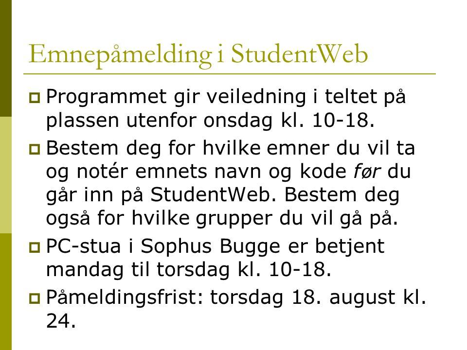 Viktige datoer  18.august kl. 24: frist for p å melding til emner via StudentWeb.