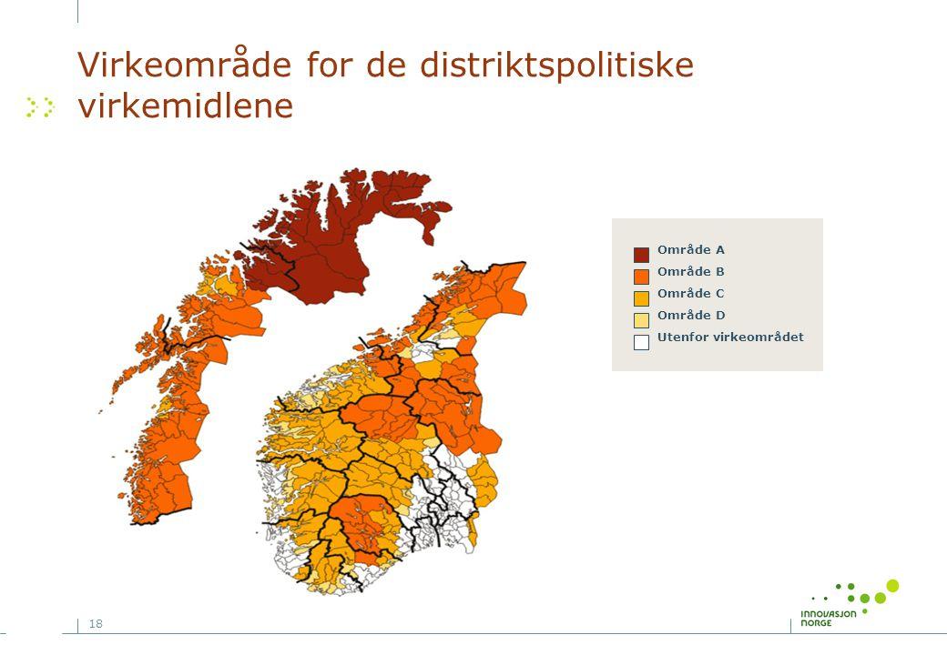 18 Virkeområde for de distriktspolitiske virkemidlene Område A Område B Område C Område D Utenfor virkeområdet