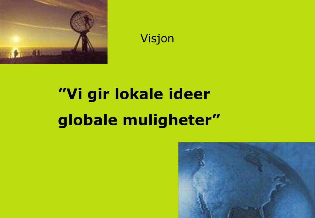 """Visjon """"Vi gir lokale ideer globale muligheter"""""""