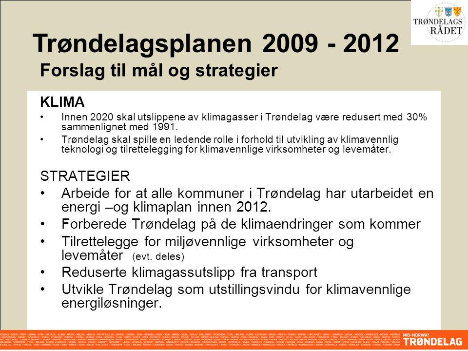 KLIMA Innen 2020 skal utslippene av klimagasser i Trøndelag være redusert med 30% sammenlignet med 1991. Trøndelag skal spille en ledende rolle i forh
