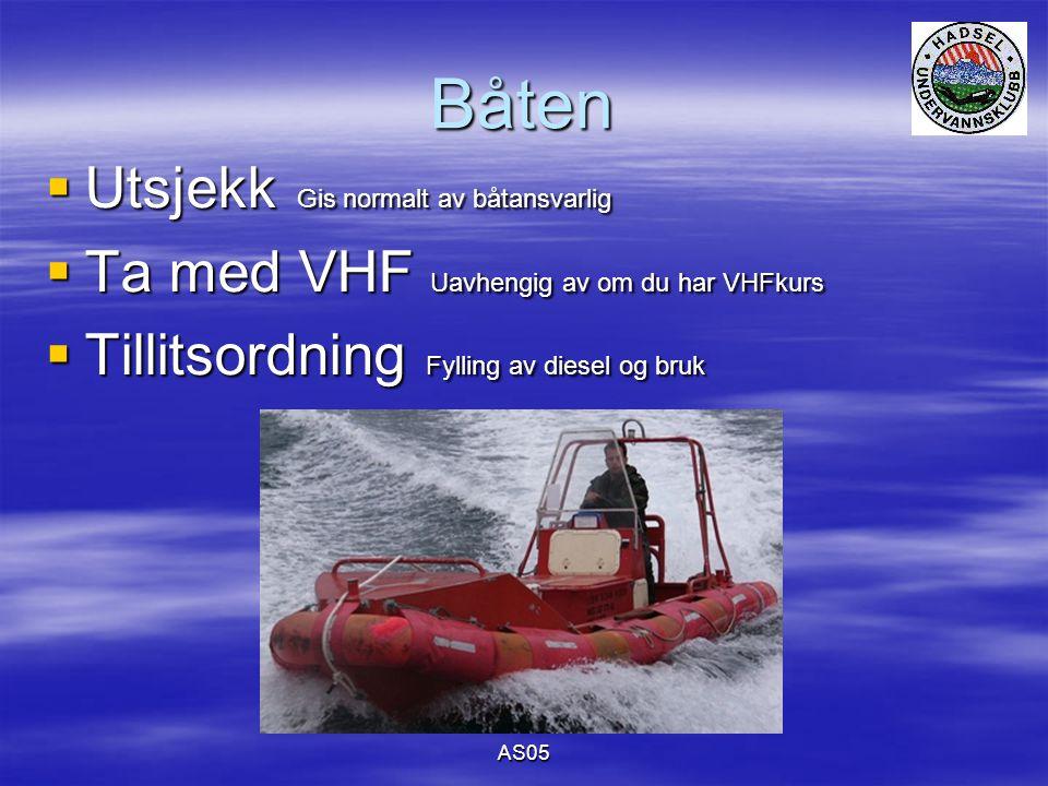 AS05 Båten  Utsjekk Gis normalt av båtansvarlig  Ta med VHF Uavhengig av om du har VHFkurs  Tillitsordning Fylling av diesel og bruk
