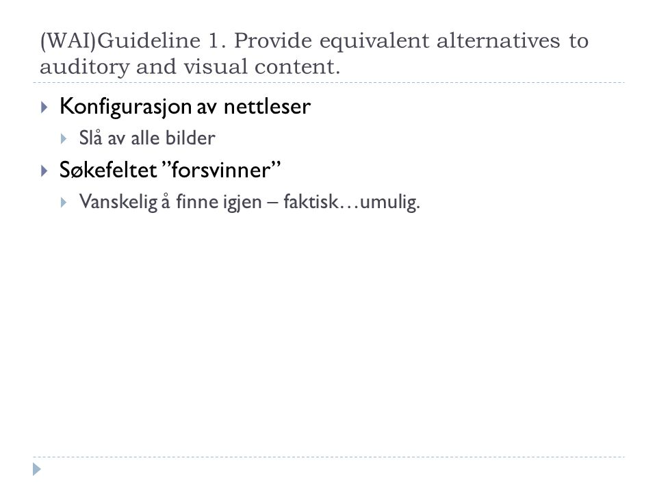 """(WAI)Guideline 1. Provide equivalent alternatives to auditory and visual content.  Konfigurasjon av nettleser  Slå av alle bilder  Søkefeltet """"fors"""