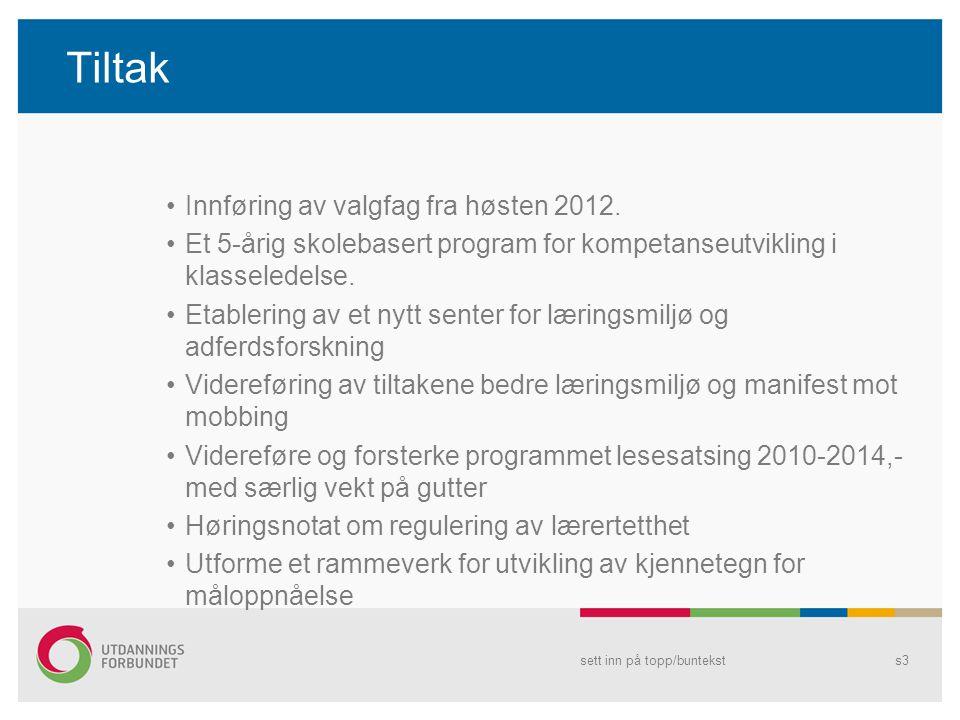 Tiltak Innføring av valgfag fra høsten 2012.