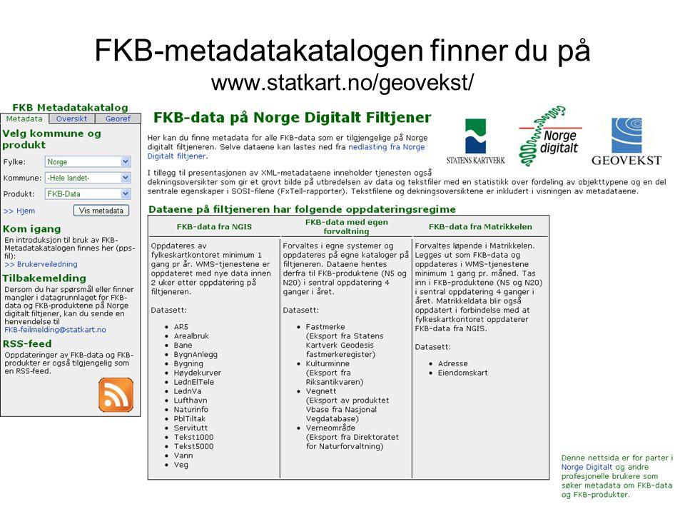FKB-metadatakatalogen finner du på www.statkart.no/geovekst/