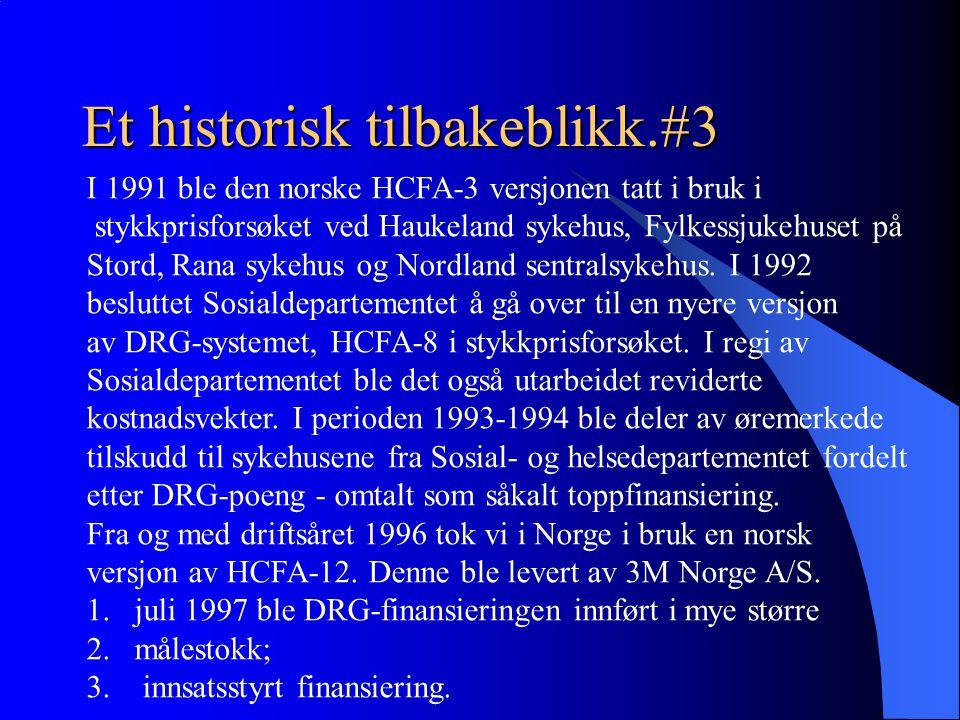 Et historisk tilbakeblikk.#3 I 1991 ble den norske HCFA-3 versjonen tatt i bruk i stykkprisforsøket ved Haukeland sykehus, Fylkessjukehuset på Stord,