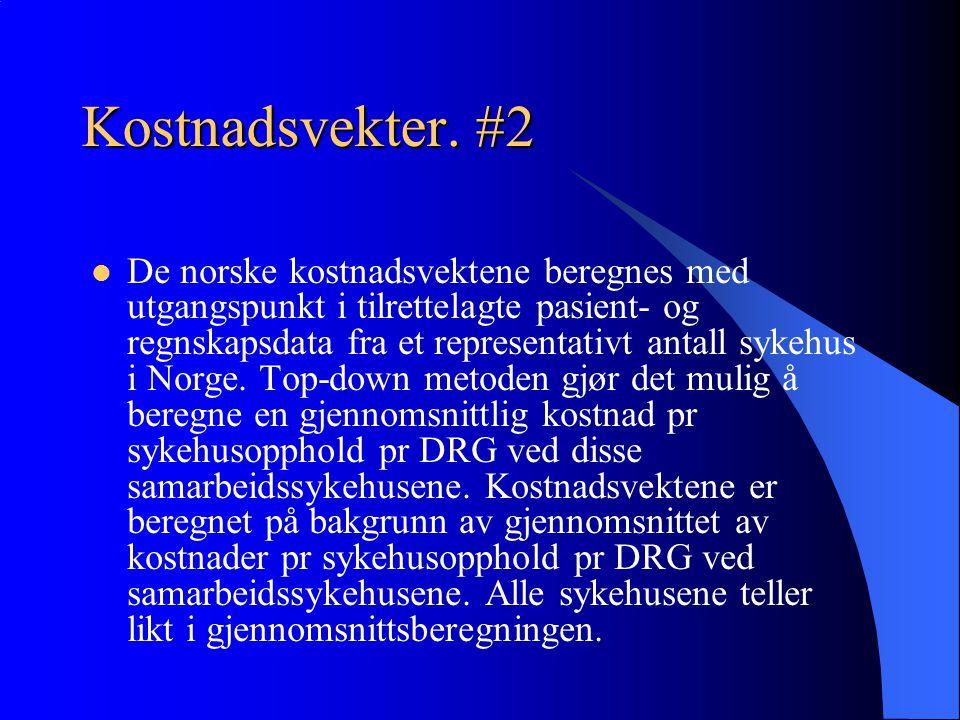 Kostnadsvekter. #2 De norske kostnadsvektene beregnes med utgangspunkt i tilrettelagte pasient- og regnskapsdata fra et representativt antall sykehus