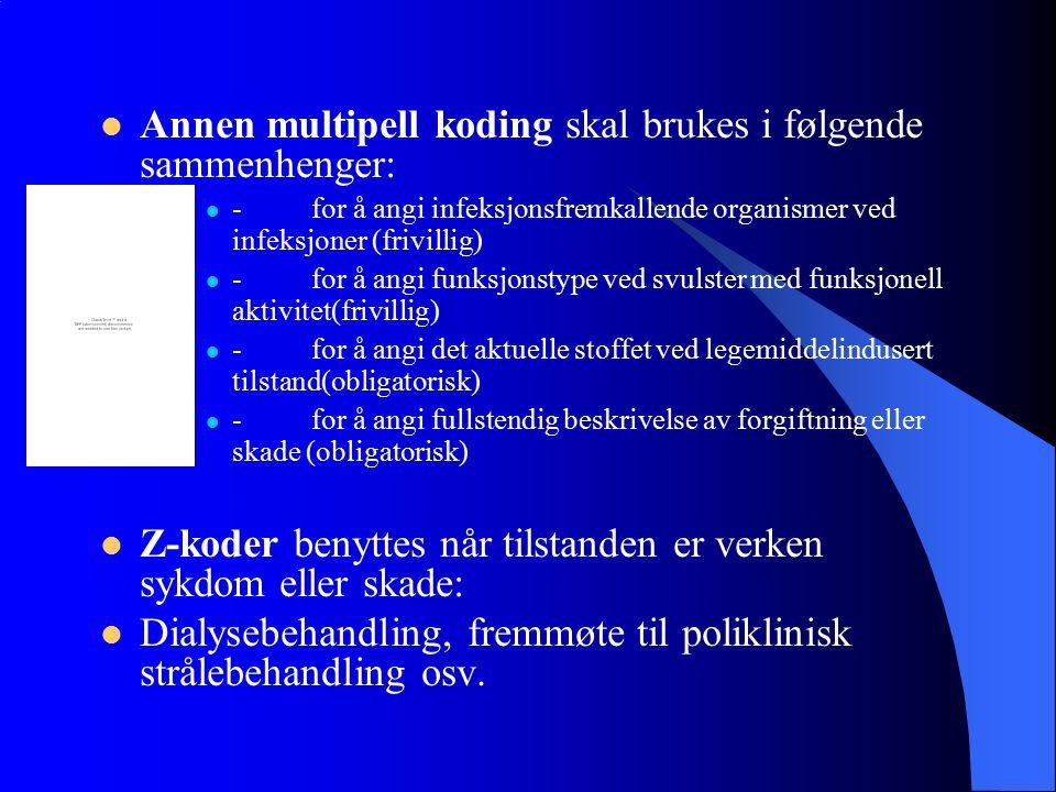 Annen multipell koding skal brukes i følgende sammenhenger: -for å angi infeksjonsfremkallende organismer ved infeksjoner (frivillig) -for å angi funk