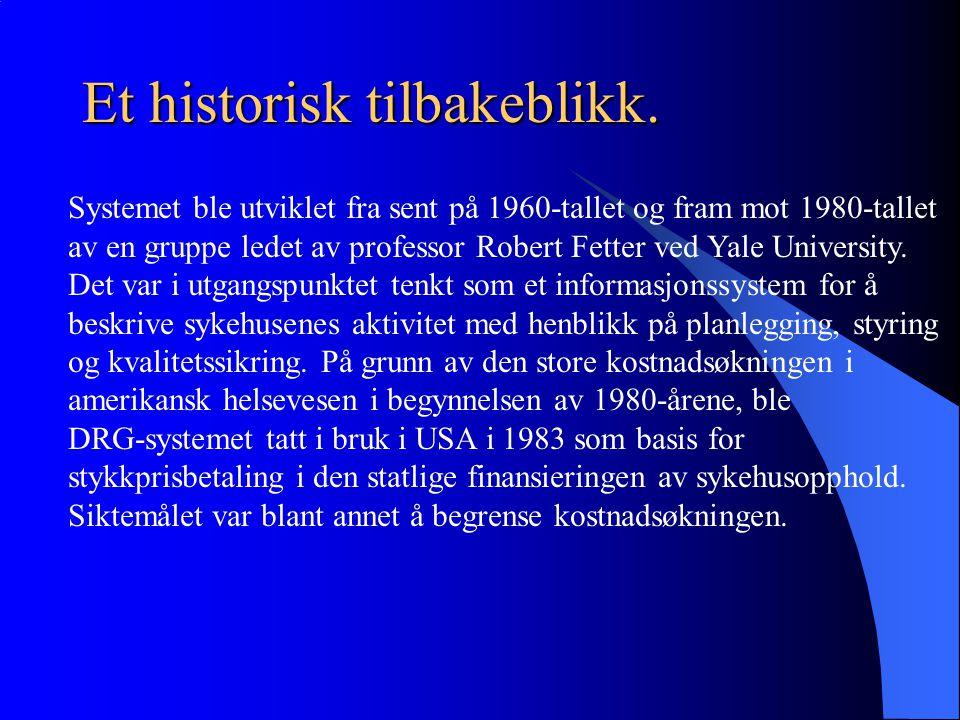 Et historisk tilbakeblikk.#2 DRG-systemet ble introdusert i Norge i 1984/1985 med sikte på å bli implementert for norske forhold.