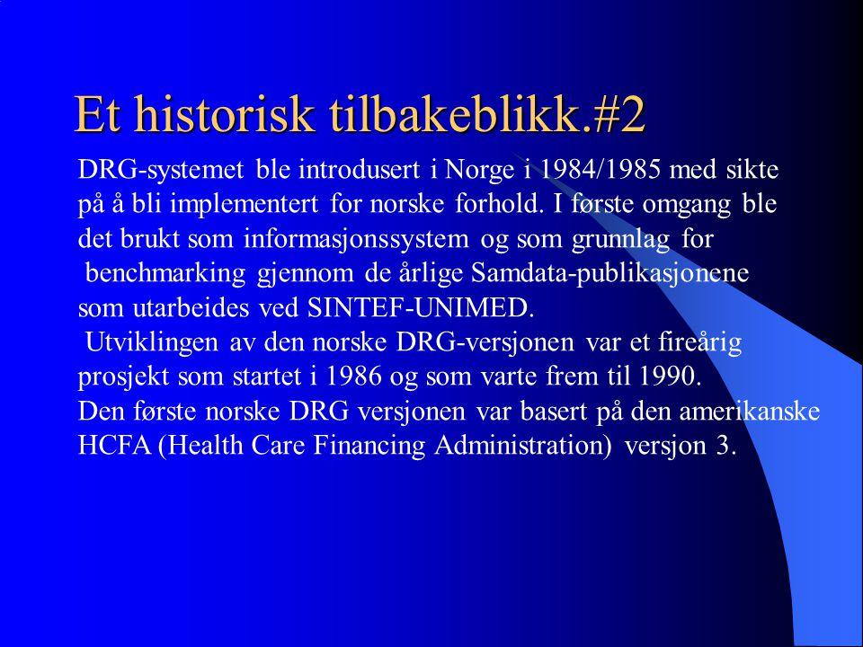 Et historisk tilbakeblikk.#2 DRG-systemet ble introdusert i Norge i 1984/1985 med sikte på å bli implementert for norske forhold. I første omgang ble
