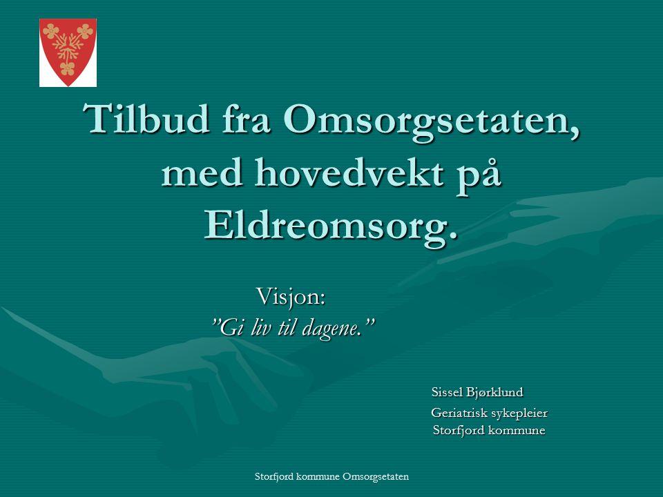 Storfjord kommune Omsorgsetaten Tilbud fra Omsorgsetaten, med hovedvekt på Eldreomsorg.