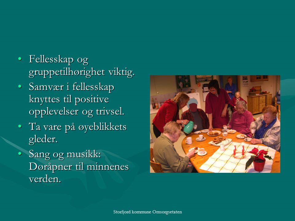 Storfjord kommune Omsorgsetaten Fellesskap og gruppetilhørighet viktig.Fellesskap og gruppetilhørighet viktig.