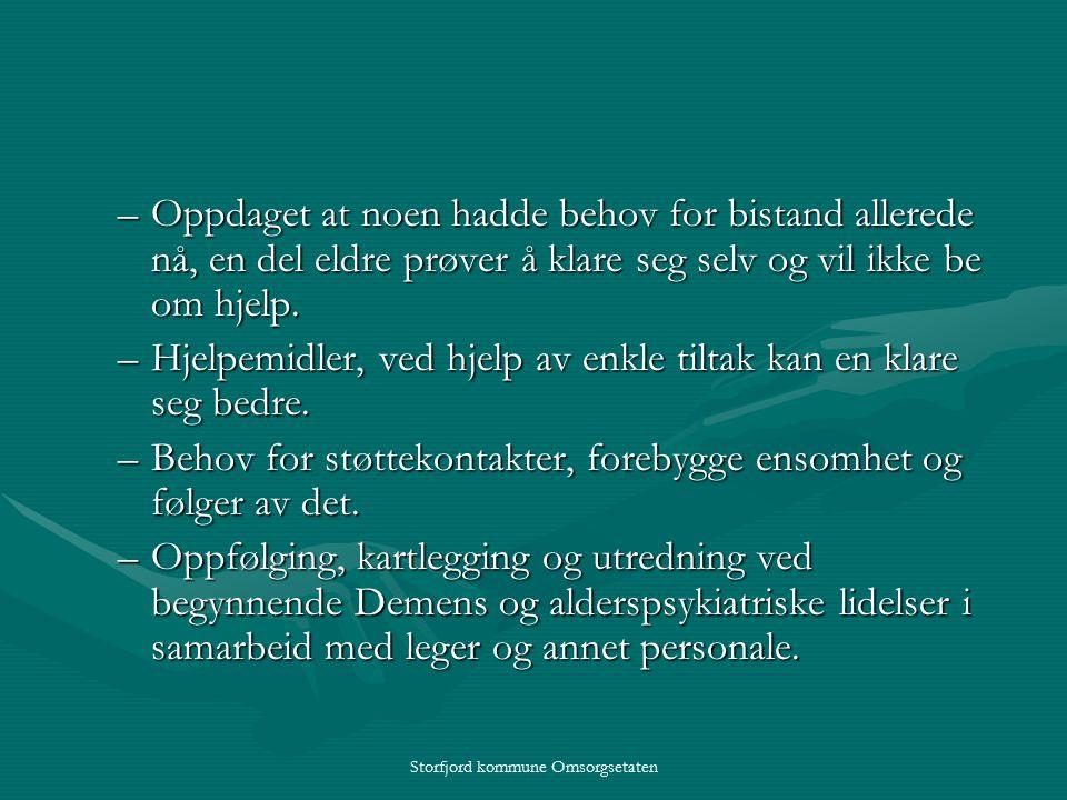 Storfjord kommune Omsorgsetaten –Oppdaget at noen hadde behov for bistand allerede nå, en del eldre prøver å klare seg selv og vil ikke be om hjelp.