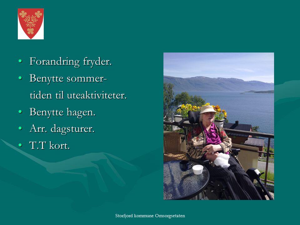 Storfjord kommune Omsorgsetaten Forandring fryder.Forandring fryder.