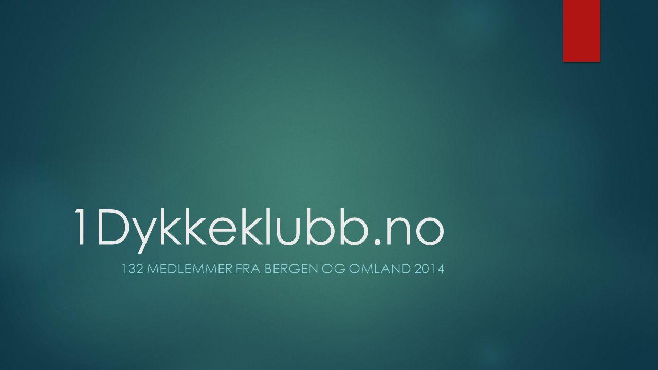 1Dykkeklubb.no 132 MEDLEMMER FRA BERGEN OG OMLAND 2014