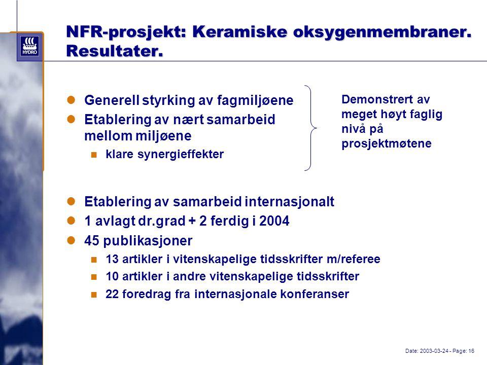 Date: 2003-03-24 - Page: 16 NFR-prosjekt: Keramiske oksygenmembraner.