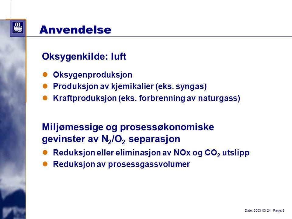 Date: 2003-03-24 - Page: 3 Anvendelse Oksygenproduksjon Produksjon av kjemikalier (eks.
