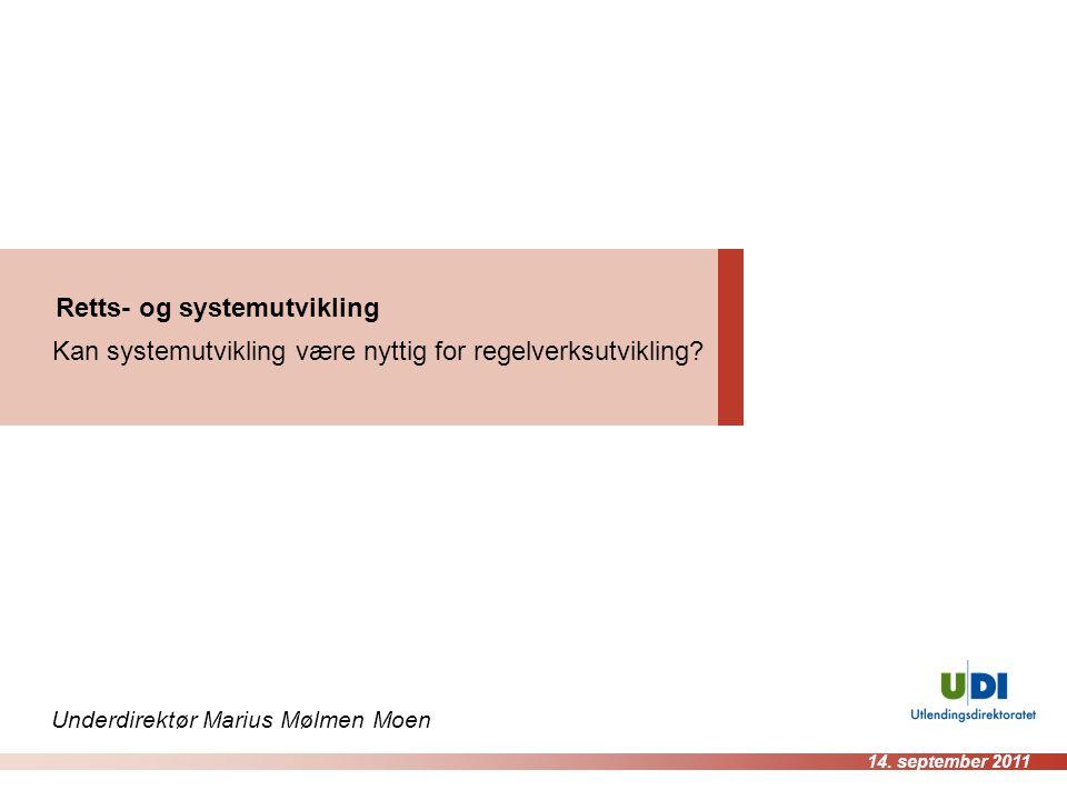 Retts- og systemutvikling Kan systemutvikling være nyttig for regelverksutvikling.