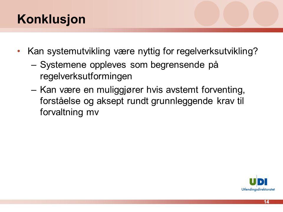 14 Konklusjon Kan systemutvikling være nyttig for regelverksutvikling.