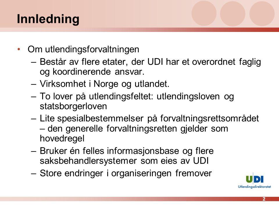 2 Innledning Om utlendingsforvaltningen –Består av flere etater, der UDI har et overordnet faglig og koordinerende ansvar.