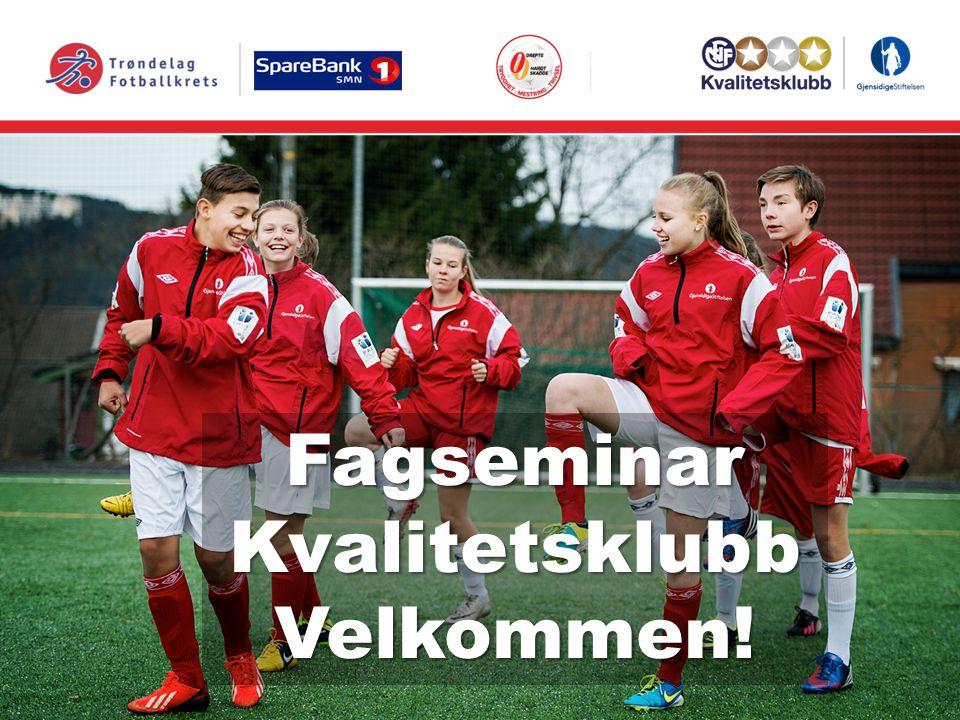 Fagseminar Kvalitetsklubb Velkommen!