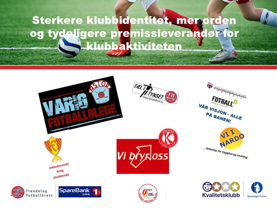 Sterkere klubbidentitet, mer orden og tydeligere premissleverandør for klubbaktiviteten