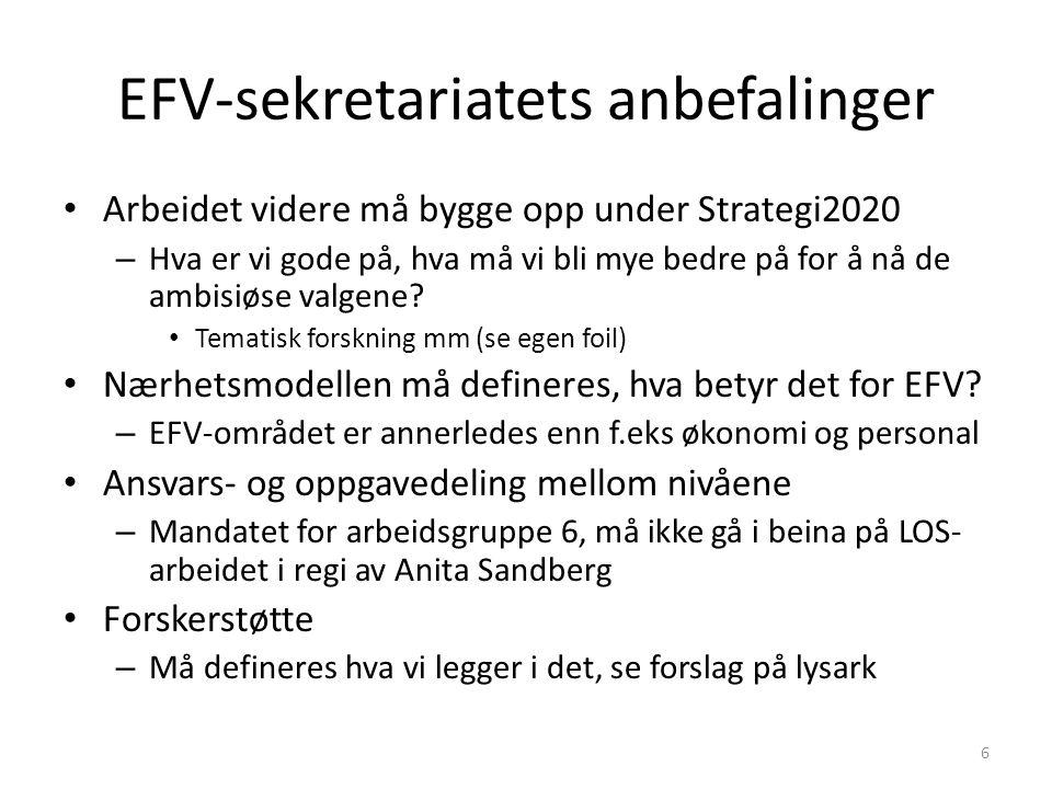 EFV-sekretariatets anbefalinger Arbeidet videre må bygge opp under Strategi2020 – Hva er vi gode på, hva må vi bli mye bedre på for å nå de ambisiøse valgene.