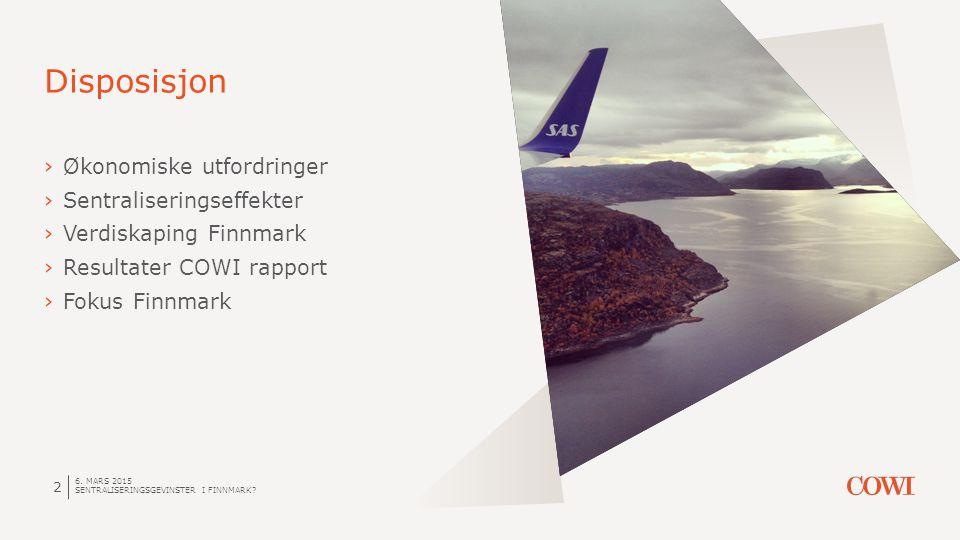 Disposisjon 6. MARS 2015 SENTRALISERINGSGEVINSTER I FINNMARK.