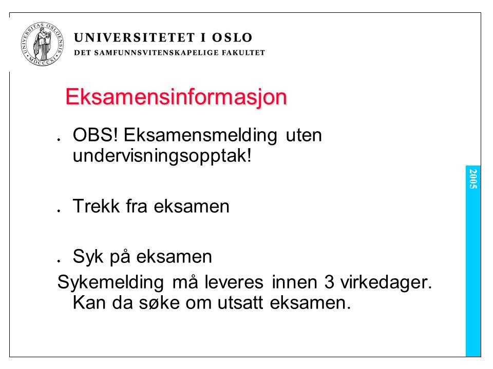 2005 Eksamensinformasjon OBS. Eksamensmelding uten undervisningsopptak.
