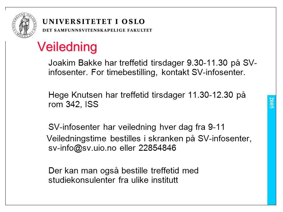 2005 Veiledning Joakim Bakke har treffetid tirsdager 9.30-11.30 på SV- infosenter.