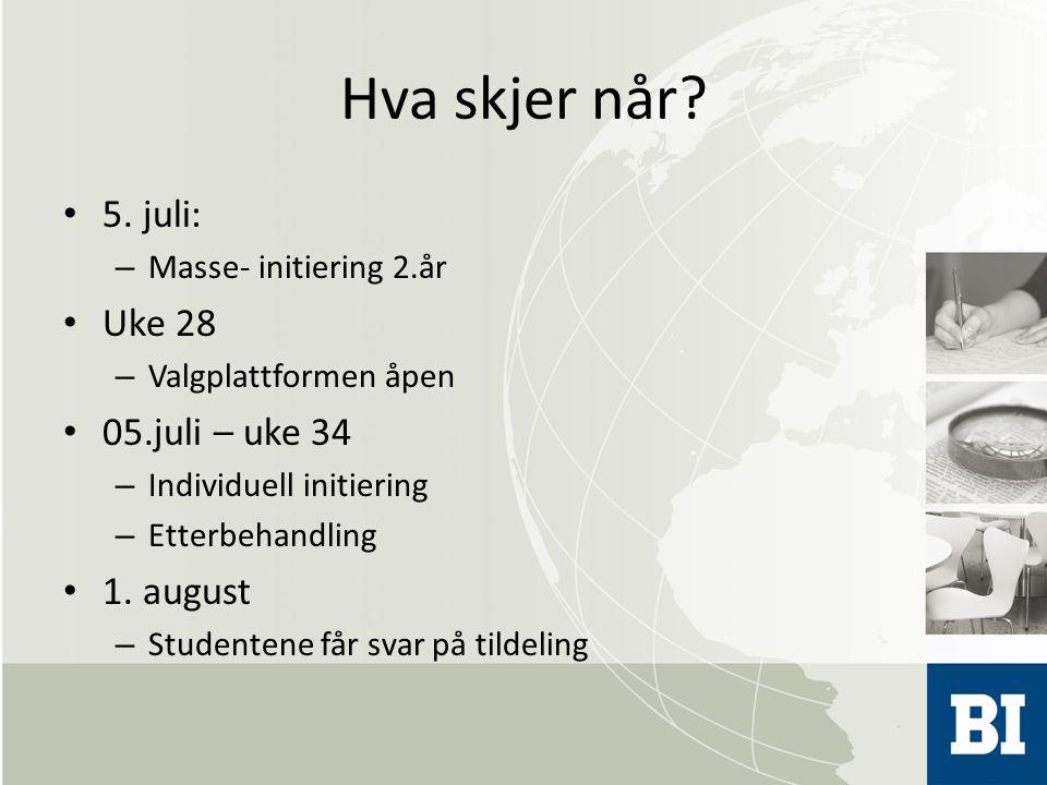 Hva skjer når? 5. juli: – Masse- initiering 2.år Uke 28 – Valgplattformen åpen 05.juli – uke 34 – Individuell initiering – Etterbehandling 1. august –