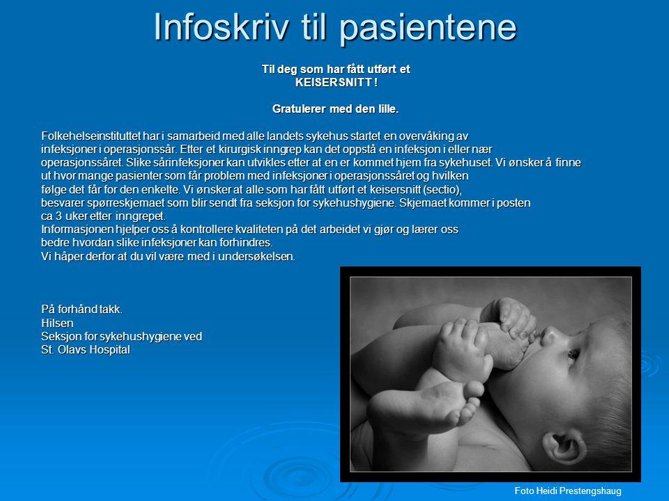 Infoskriv til pasientene Til deg som har fått utført et KEISERSNITT ! KEISERSNITT ! Gratulerer med den lille. Folkehelseinstituttet har i samarbeid me